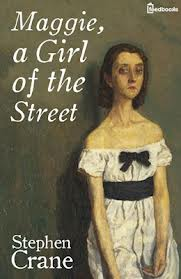 Of the Streets by Stephen Crane Maggie a Girl