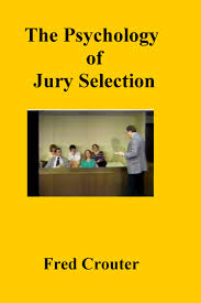 Psychology of Jury Selection