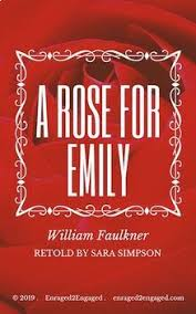 an analysis of the murder by emily grierson in a rose for emily by william faulkner 'a rose for emily' is a short story by william faulkner  ever the recognition of  her dignity as the last grierson as if it had wanted that touch of.